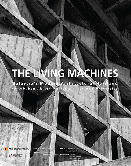 The Living Machines : Malaysia's Modern Architectural Heritage
