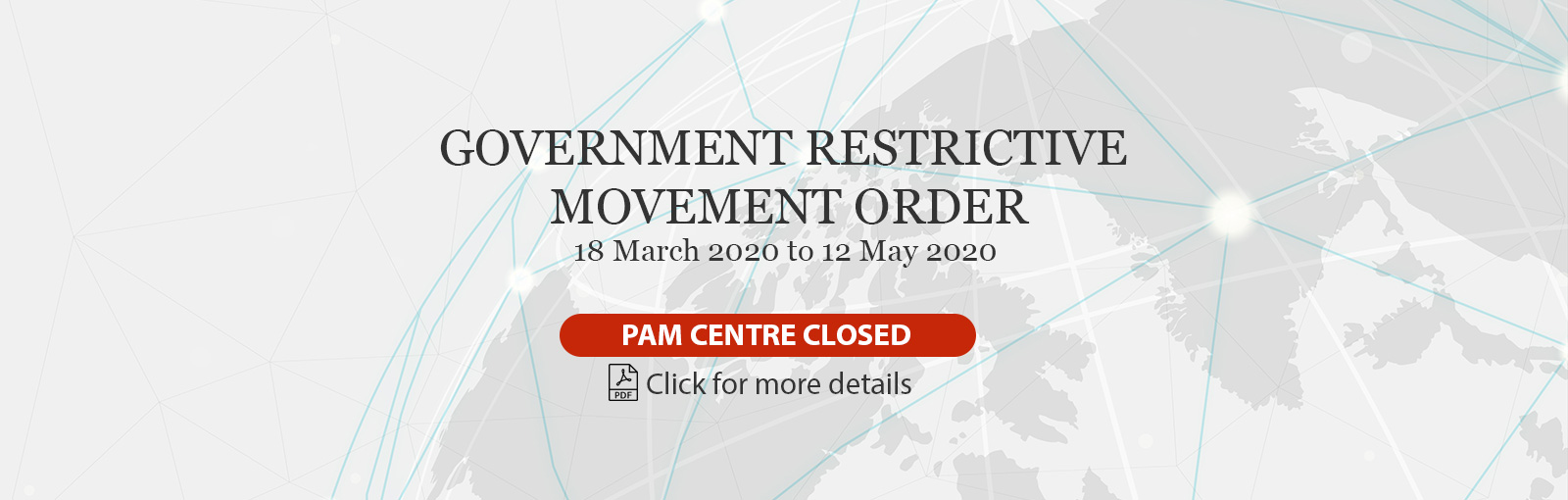 GOVERNMENT'S RESTRICTIVE MOVEMENT ORDER - PAM CENTRE CLOSED